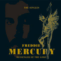 Messenger Of The Gods: The Singles Collection — Freddie Mercury