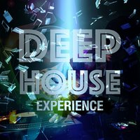 Deep House Experience — Deep House, progressive house, House Music, Deep House|House Music|Progressive House