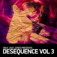 Only Jack Jones Presents Desequence Vol.3 — сборник