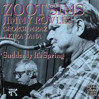Suddenly It's Spring — Zoot Sims