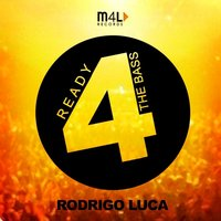 Ready 4 the Bass — Rodrigo luca
