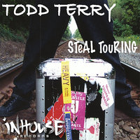 Steal Touring — Todd Terry