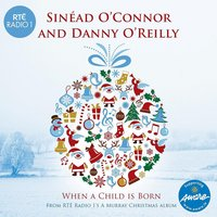 When a Child Is Born — Sinéad O'Connor, Danny O'Reilly