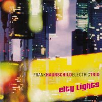 City Lights — Frank Haunschild Electric Trio
