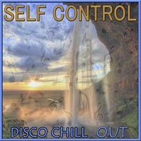 Disco Chill Out, Self Control — Hackmann & Tauls