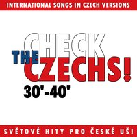 Check The Czechs!  30´-40´ - international songs in Czech versions — сборник