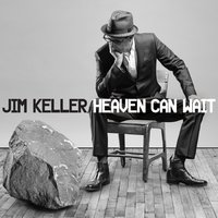 Heaven Can Wait — Jim Keller