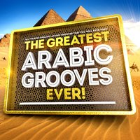 The Greatest Arabic Grooves Ever! - All the Best Chillout Arabesque Grooves That You Will Ever Need — сборник