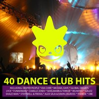 40 Dance Club Hits Volume 1 (Only Essential Hits & Anthems in Electro, Dance, House, Trance and Techno) — сборник