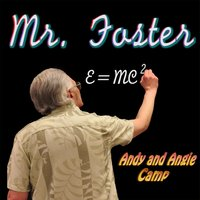 Mr. Foster — Andy Camp & Angie Camp