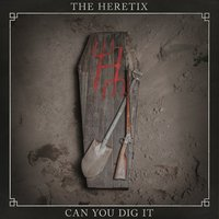 Can You Dig It — The Heretix