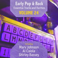 Early Pop & Rock Hits, Essential Tracks and Rarities, Vol. 24 — сборник