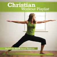 Christian Workout Playlist: Slow Paced — сборник