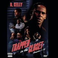 Trapped In The Closet (Chapters 1-12) — R. Kelly