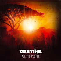 All the People — Destine