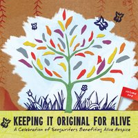 Keeping It Original for Alive: A Celebration of Songwriters Benefiting Alive Hospice, Vol. 1 — сборник