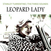 Leopard Lady — Stanley Turrentine, The Three Sounds