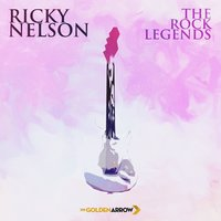 Ricky Nelson - The Rock Legends — Ricky Nelson