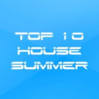 Top 10 House Summer — сборник