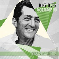 Big Boy Dean Martin, Vol. 10 — Dean Martin