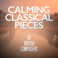 Calming Classical Pieces by British Composers — Academy of St. Martin in the Fields Orchestra