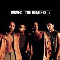 B2K  The Remixes  Vol. 1 — B2K