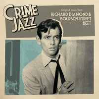 Richard Diamond & Bourbon Street Beat (Jazz on Film...Crime Jazz, Vol. 8) — Pete Rugolo, Warren Barker