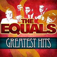 Greatest Hits — The Equals