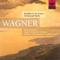 Wagner - Orchestral Music — Рихард Вагнер, French Radio Philharmonic Orchestra, Marek Janowski/Orchestre Philharmonique de Radio France/London Symphony Orchestra