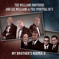 My Brother's Keeper II — The Williams Brothers, Lee Williams and the Spiritual QC's