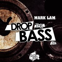 Drop The Bass Ep — Mark Lam