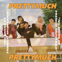 No More — PRETTYMUCH, French Montana