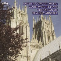 English Concert Music - The Organ of Beverley Minster — Colin Wright