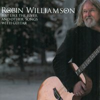 Just Like the River and Other Songs with Guitar — Robin Williamson