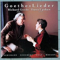 Goethe Lieder — Dawn Upshaw, Richard Goode
