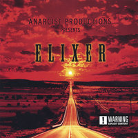 Elixer — Anarcist Productions