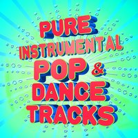 Pure Instrumental Pop & Dance Tracks — сборник
