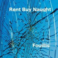 Fouillis — Rent Buy Naught