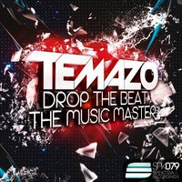 Drop the beat / The music master — Temazo