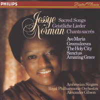 Jessye Norman - Sacred Songs — Jessye Norman, The Ambrosian Singers, Royal Philharmonic Orchestra, Sir Alexander Gibson