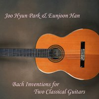 Bach Inventions for Two Classical Guitars — Joo Hyun Park & Eunjoon Han