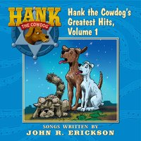 Hank the Cowdog's Greatest Hits, Vol. 1 — John R. Erickson