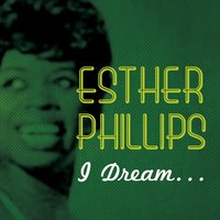 I Dream — Esther Phillips