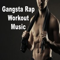 Gangsta Rap Workout Music — сборник