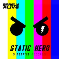 Static Hero — Barely Alive