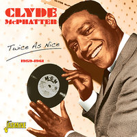 Twice As Nice 1959 - 1961 — Clyde McPhatter
