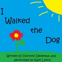 I Walked the Dog (feat. Dorothy Devereux) — Katy Lynch