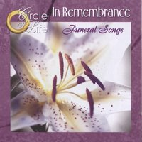 In Rememberance / Funeral Songs — Circle of Life