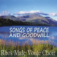 Songs of Peace and Goodwill — Rhos Male Voice Choir