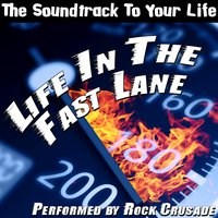 The Soundtrack To Your Life: Life In The Fast Lane — Rock Crusade